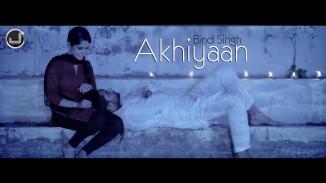 Akhiyaan - Bind Singh
